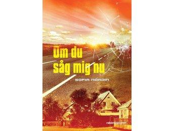 Om Du Såg Mig Nu (Bok) - Nossebro - Om Du Såg Mig Nu (Bok) - Nossebro