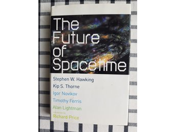 The Future of Spacetime / Stephen Hawking, Rip Thorne, Alan Lightman m.fl.