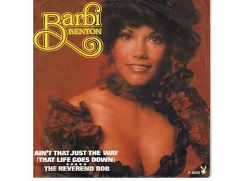 Barbi Benton - Ain't That Just The Way (That Life Goes Down)