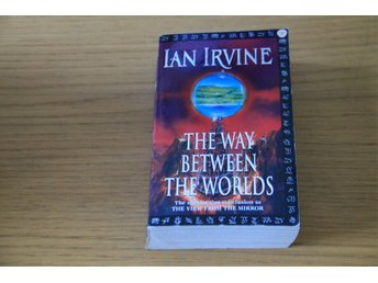 Ian Irvine The Way Between the Worlds