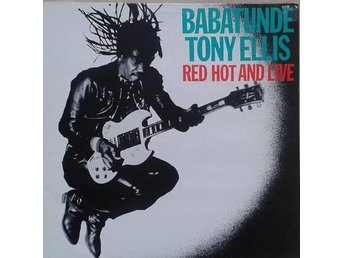 Babatunde Tony Ellis  titel*  Red Hot And Live