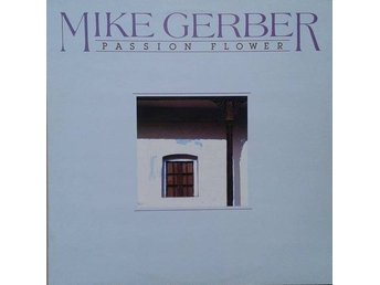 Mike Gerber title* Passion Flower* Contemporary Jazz LP UK - Hägersten - Mike Gerber title* Passion Flower* Contemporary Jazz LP UK - Hägersten