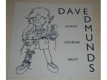 Dave Edmunds SINGELOMSLAG Almost saturday night