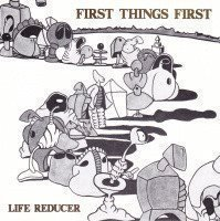 First Things First – Life Reducer (Bra noise punk rock)