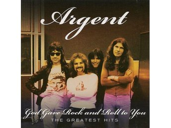 Argent - God Gave Rock And Roll To You - The Greatest Hits (2010) CD, Sony, New - Ekerö - Argent - God Gave Rock And Roll To You - The Greatest Hits (2010) CD, Sony, New - Ekerö
