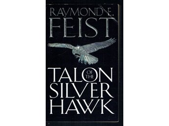 Raymond E. Feist - Talon of the silver hawk (På engelska)