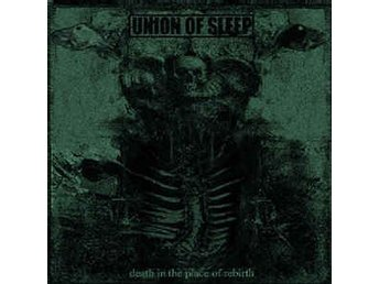 Union Of Sleep - Death In The Place Of Rebirth - LP