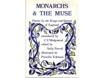 Monarchs & The Muse. Poems by Kings and Queens of England