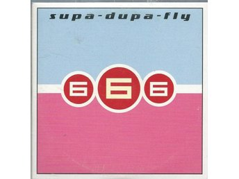 666 - SUPA-DUPA-FLY (CD SINGLE )