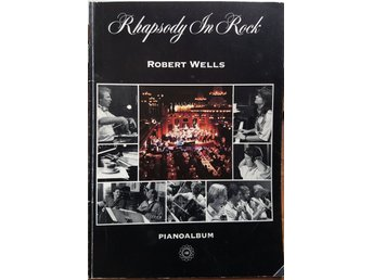 Rhapsody In Rock - Robert Wells - Pianoalbum (noter)