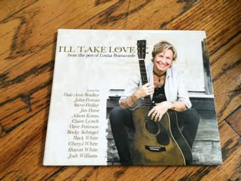 I'LL TAKE LOVE - Louisa Branscomb Tribute CD 2011 Alison Krauss Claire Lynch