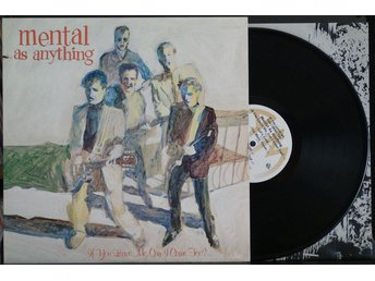 Mental As Anything – If You Leave Me Can I Come Too? - LP