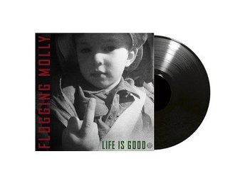 Flogging Molly: Life is good (Vinyl LP)