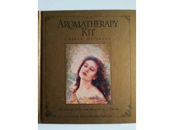 THE AROMATHERAPY KIT - ESSENTIAL OILS AND HOW TO USE THEM, DEVEREUX 1994