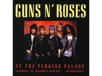 Guns N' Roses: At The Perkins Palace 1987 (FM) (CD)