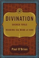 Divination sacred tools for reading the mind of God 9781572816138