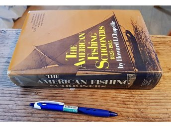 (Fiske-skonare) The AMERICAN FISHING SCHOONERS 1825-1935 - 690 s - H I CHAPELLE