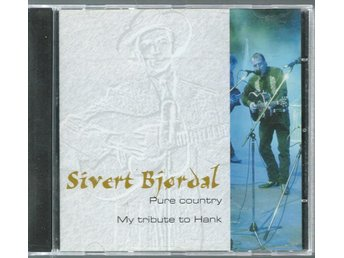 SILVER BJORDAL - PURE COUNTRY, MY TRIBUTE TO HANK