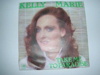 KELLY MARIE Take Me To Paradise/I Can't Get