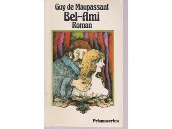Guy de Maupassant: Bel-Ami - Gammelstad - Guy de Maupassant: Bel-Ami - Gammelstad