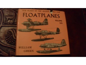 WAR PLANES OF THE SECOND WORLD WAR  FLOATPLANES VOLUME SIX WILLIAM GREEN