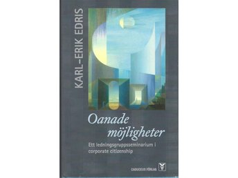 Oanade möjligheter...corporate citizenship : Karl-Erik Edris