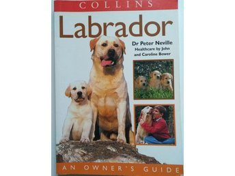 LABRADOR - AN OWNER'S GUIDE, NEVILLE 1996