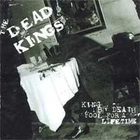 Dead Kings - King By Death, Fool for a Lifetime - CD