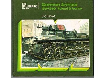 German Armour 1939-1940, Poland & France (The Mechanics of War) - Västerås - German Armour 1939-1940, Poland & France (The Mechanics of War) - Västerås