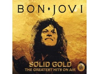 Bon Jovi: Solid gold/Greatest hits on air 84-88 (2 CD)