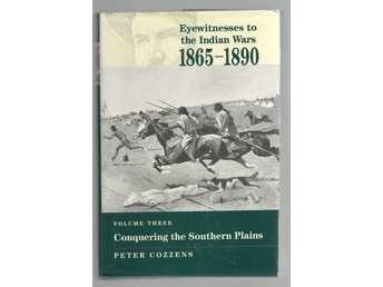 Eyewitnesses to the Indian Wars, 1865-1890 - Part 3