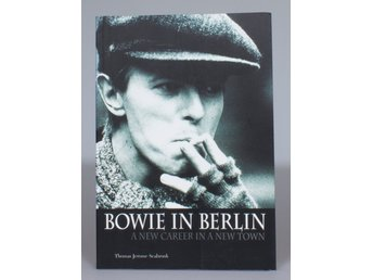 Bowie In Berlin - Thomas Jerome Seabrook