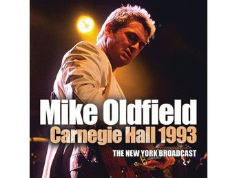 Oldfield Mike: Carnegie Hall 1993 (Broadcast) (CD)
