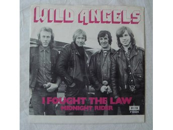 WILD ANGELS - I Fought The Law, Swe-73 45""