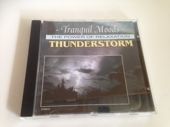 Tranquil Moods - the power of relaxation - Thunderstorm