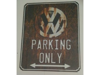 Volkswagen metallskylt: VW PARKING ONLY i rostig look