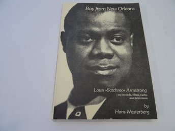 Boy from New Orleans: Louis Satchmo Armstrong : on records, films, radio and te