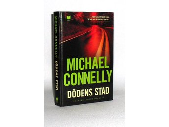 Michael Connelly : Dödens stad : [en Harry Bosch-deckare]