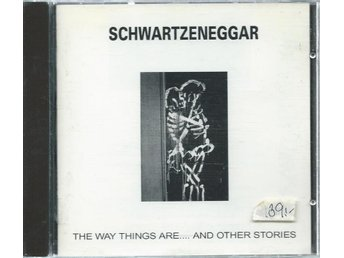 SCHWARTZENEGGAR - THE WAY THING ARE.. AND OTHER STORIES