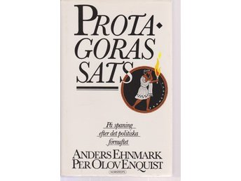 Anders Ehnmark & Per Olov Enquist: Protagoras sats