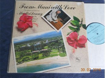 MARTIN DENNY - From Maui with love, QV Records LP Hawaii 1980