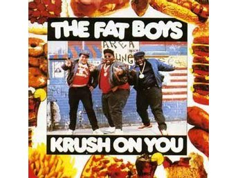 The Fat Boys - Krush on you