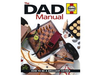 The Dad Manual - How to be a brilliant father - helt ny, julklappstips!