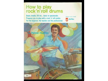 How to play rock'n'roll drums (Bill Palmer och Bill Hughes)