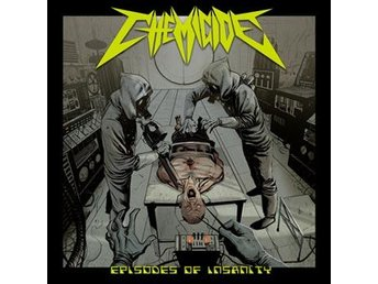 Chemicide: Episodes of insanity 2015 (CD)