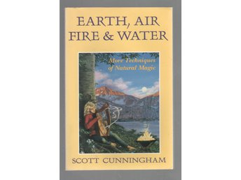 Earth, air, fire and water - more techniques of natural magic