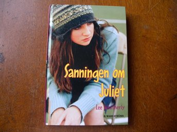Sanningen om Juliet av Lee Weatherly.