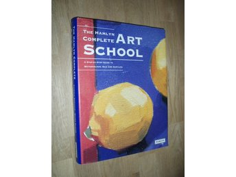 The Hamlyn Complete Art School Step-by-Step Guide