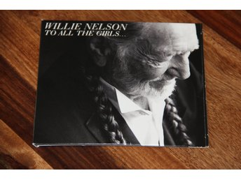 Willie Nelson ‎– To All The Girls...
