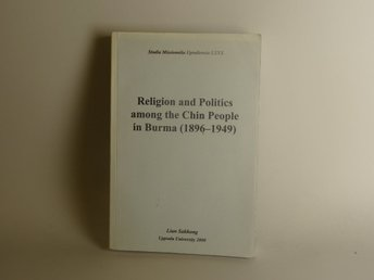 Religion and Politics among the Chin People in Burma 1896-1949